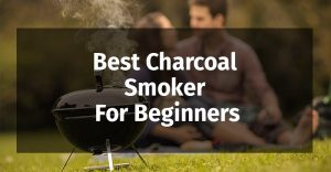 Best-Charcoal-Smoker-For-Beginners