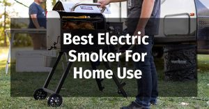 Best-Electric-Smoker-For-Home-Use